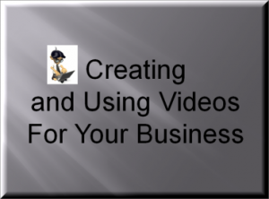 Creating and Using Videos